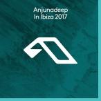 Anjunadeep In Ibiza 2017—2017