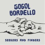 Gogol Bordello — «Seekers And Finders»