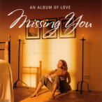 Missing You- An Album Of Love—2009