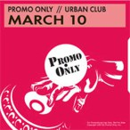 Promo Only- Urban Club- March 10 — 2010
