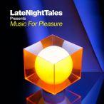 LateNightTales Music For Pleasure—2012