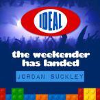 Ideal The Weekender Has Landed (Mixed By Jordan Suckley)—2013