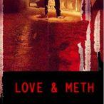 Love & Meth—2013