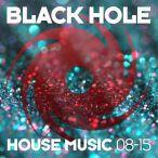 Black Hole House Music 2015, Vol. 08—2015