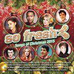 So Fresh Songs Of Christmas 2015—2015