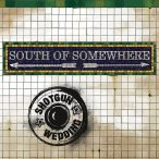 South Of Somewhere — 2016