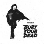 Bury Your Dead—2018