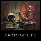 Parts Of Life—2018