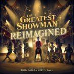 Greatest Showman. Reimagined—2018