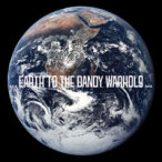 Earth To The Dandy Warhols — 2008