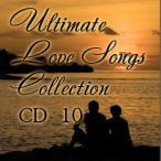 Ultimate Love Songs Collection, Vol. 10—2007