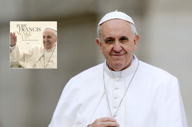 Pope Francis — «Wake Up!»