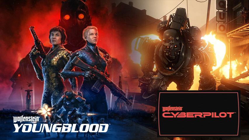 Wolfenstein: Youngblood и Wolfenstein: Cyberpilot